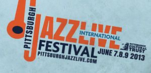 Pittsburgh Jazz Live International Festival 2013